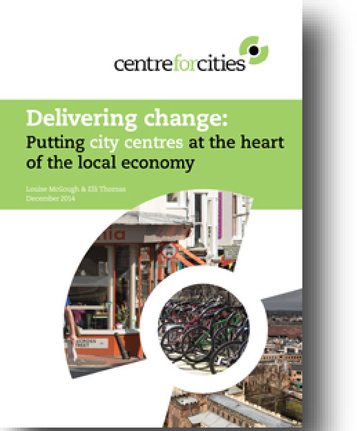 Delivering Change: putting city centres at the heart of the local economy
